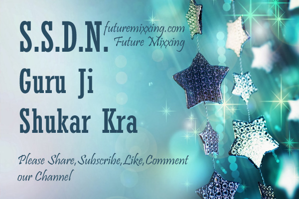 Guru Ji Shukar Kra Lyrics, | Future Mixxing -Best Shri