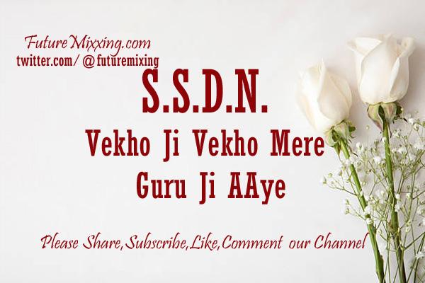 Ssdn Bhajan Sadde Naina Wich Guru Ji Da Roop Vasiya Nain Khola