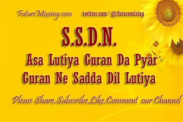SSDN Latest Bhajan Lyrics : Asa Lutiya Guran Da Pyar, Guran Ne Sada Dil Lutiya