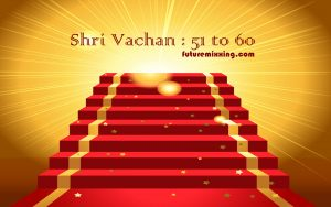 SSDN : Shri Vachan 51 to 60